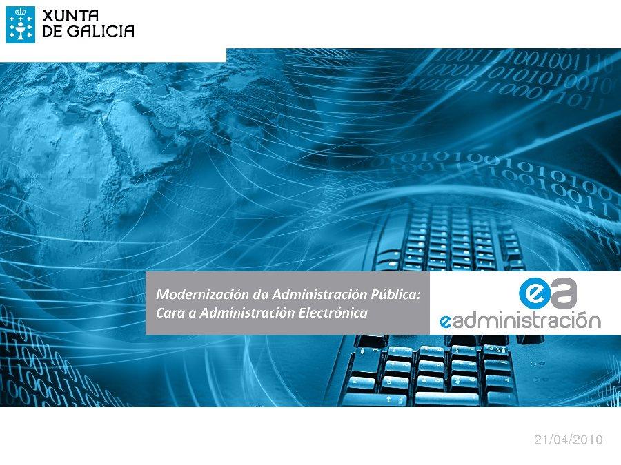 María José García Subdirectora de Sistemas de Información Secretaría xeral de Modernización e Innovación Tecnolóxica Presidencia da Xunta de Galicia